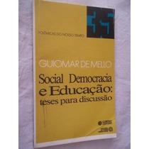 Livro - Guiomar De Mello - Social Democracia E Educação