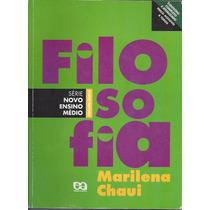 Filosofia Para O Ensino Médio / Marilena Chaui