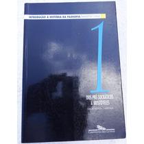 Introdução À História Da Filosofia 1 - Marilena Chauí - 2002