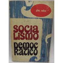 Livro: Radice, Giles - Socialismo Democrático - Frete Grátis