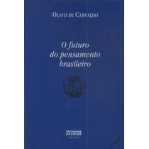 O Futuro Do Pensamento Brasileiro - Olavo De Carvalho