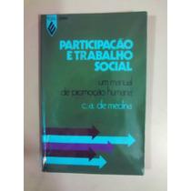 Participação E Trabalho Social - C.a. De Medina