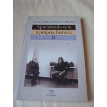Aprendendo Com A Própria História - Paulo Freire