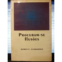 Livro: Guimarães, Romeu C. - Procuram-se Ilusões - Fr Grátis