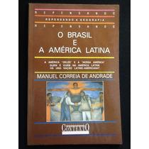 O Brasil E A América Latina - Manuel Correia De Andrade