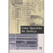 Uma Questão De Justiça - Isabel Vincent / Abílio Diniz