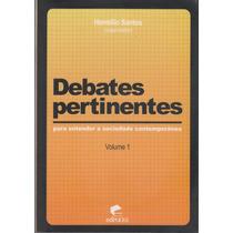 Livro Debates Pertinentes Vol. 1 - Hermílio Santos (novo)