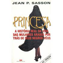 Princesa - Jean P. Sasson -16ª Edição-pague Com Cartão