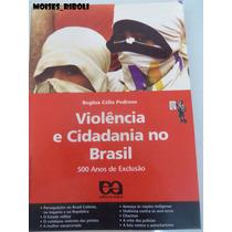 Violência E Cidadania No Brasil 500 Anos De Exclusão B1