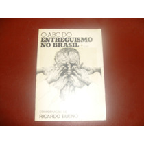 Livro - Abc Do Entreguismo No Brasil - Ricardo Bueno
