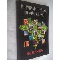 Livro - Miguel Ignatios - Preparando O Brasil - Sociologia