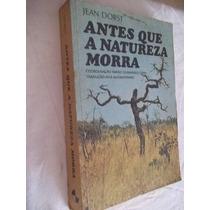 Livro - Jean Dorst - Antes Que A Natureza Morra - Sociologia