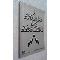 Livro A Evolução Das Idéias Sociais - Antonio Jordão Netto