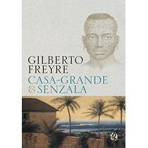 Casa-grande E Senzala Livro Gilberto Freyre