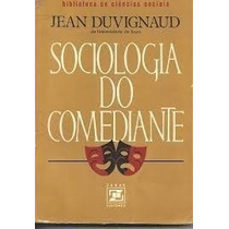 Sociologia Do Comediante - Jean Duvignaud
