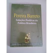 Livro Pereira Barreto Soluções Positivas Política Brasileira