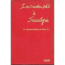 Introdução À Sociologia - Pe. Fernando Bastos De Ávila, Sj