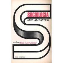 Sociologia: Guia Alfabético - Jean Duvignaud