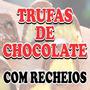 Trufas Caseira De Chocolate - Vários Sabores E Tamanhos