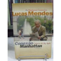 Conexão Manhattan Crônicas Da Big Apple - Lucas Mendes