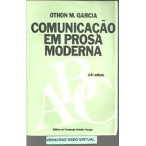 Comunicacao Em Prosa Moderna - Othon M Garcia