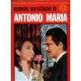 Momentos Maravilhosos De Antonio Maria. Bruguera.ed. De Luxo