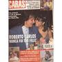 Revista Caras Ano 1 Nº 52 Roberto Carlos Nunca Fui Tão Feliz