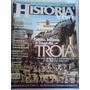 Revista Historia Viva N 6 Paixao Infamia E Tragedia Troia
