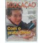 Revista Educação: Ano 09 Nº103 Nov/05 - Com O Prato Cheio