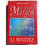 A Outra Margem - J.j. Benítez - Contos, Fábulas E Parábolas