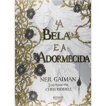 A Bela E A Adormecida Livro Neil Gaiman Chris Riddell