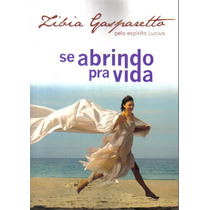 Livro Se Abrindo Pra Vida - Zibia Gaspareto