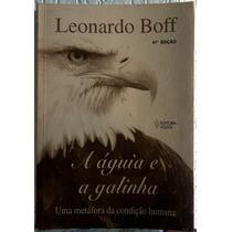 Livro Leonardo Boff - A Águia E A Galinha -