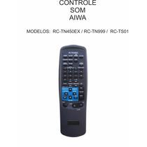 Controle Remoto Aparelho De Som Aiwa Rc-tn450ex Rc-tn999