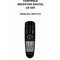 Controle Remoto Receptor Digital Lb Sat Lbdtv15t