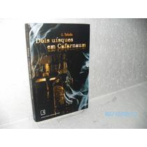 Livro Dois Uísques Em Cafarnaum- J.toledo Ed. Record Bom Est