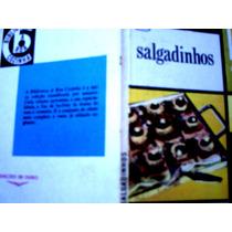 150 Receitas De Salgadinhos, De Lígia Junqueira