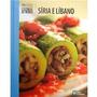 Livro: Cozinha Do Mundo Síria E Líbano - Abril Coleções 2010