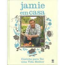 Livro Jamie Em Casa - Cozinha Culinaria