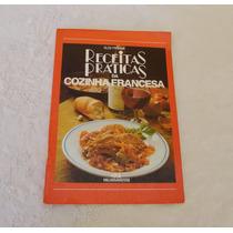 Livro - Receitas Práticas Da Cozinha Francesa, Susi Piroué