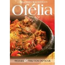 As Grandes Receitas Da Ofélia - Peixes & Frutos Do Mar