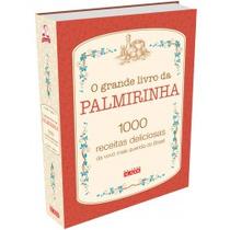 O Grande Livro Da Palmirinha 1000 Receitas Deliciosas Livro