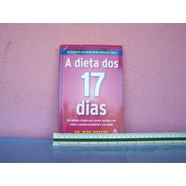 A Dieta Dos 17 Dias. Mike Moreno. Excelente Estado.