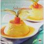 Receitas Saborosas: Sobremesas - Andre Boccato & Estúdio Pal