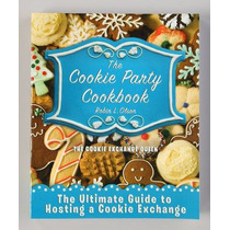 The Cookie Party Cookbook - Robin L. Olson