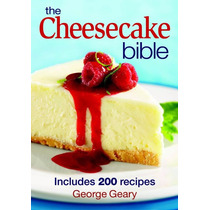 The Cheesecake Bible - George Geary