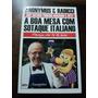 Livro A Boa Mesa Com Sotaque Italiano - João Antônio Pinheir