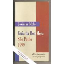 Guia Da Boa Mesa - Josimar Melo ( Restaurantes, Gastronomia)