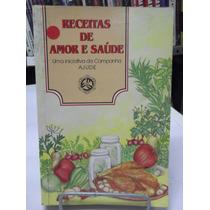 Livro - Receitas De Amor E Saúde - Campanha Ajude