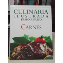 Livro - Culinária Ilustrada Passo A Passo - Carnes